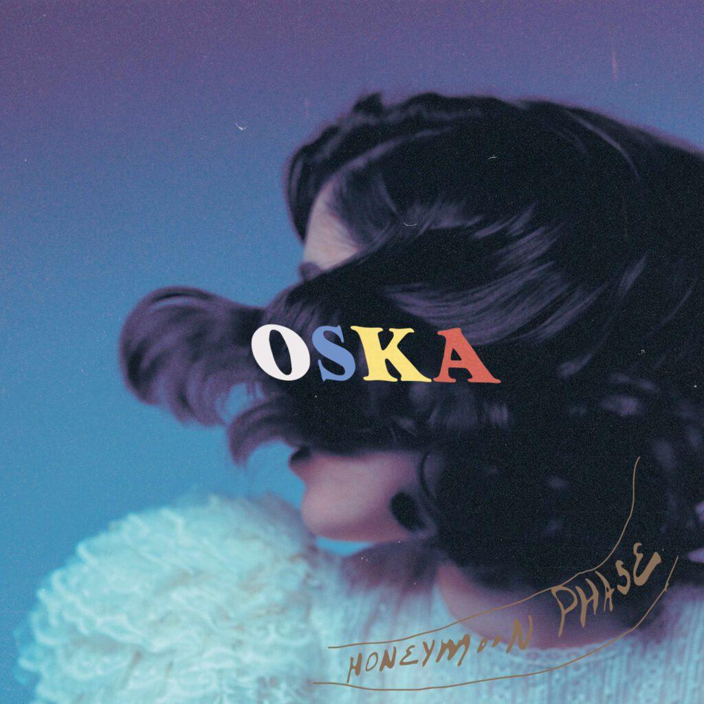 OSKA_HoneymoonPhase
